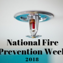 National Fire Prevention Week 2018